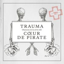 Cœur de pirate - Trauma: Chansons de la série télé (saison no. 5)