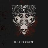 Dementia Senex – Heartworm
