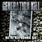 Generation Kill - We're All Gonna Die