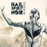 Hail Spirit Noir – Oi Magoi