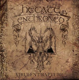 Hecate Enthroned - Virulent Rapture