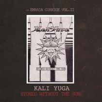 Kali Yuga - Stoned Without the Sun