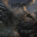 Leviathan – Beholden to Nothing, Braver Since Then