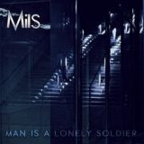 Mils – Man Is a Lonely Soldier