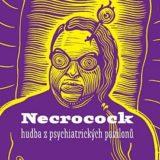 Necrocock – Hudba zpsychiatrických pavilonů