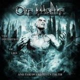 One Machine – The Distortion of Lies and the Overdriven Truth