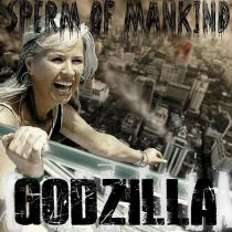 Sperm of Mankind - Godzilla