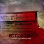 Stroszek – Wild Years of Remorse and Failures