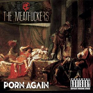 The Meatfückers - Porn Again