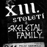 XIII. století, Skeletal Family