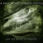 A Pale Horse Named Death – Lay My Soul to Waste