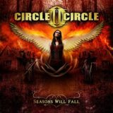Circle II Circle – Seasons Will Fall