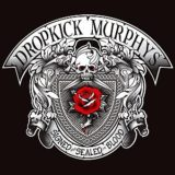Dropkick Murphys – Signed and Sealed in Blood