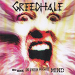Greedhale – No One in Their Right Mind
