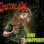Gutalax – Shit Happens