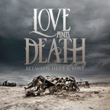 Love and Death – Between Here & Lost