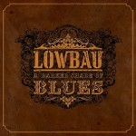 Lowbau – A Darker Shade of Blues