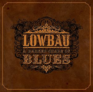 Lowbau - A Darker Shade of Blues