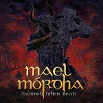 Mael Mórdha – Damned When Dead