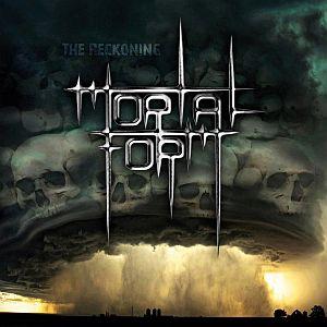 Mortal Form - The Reckoning