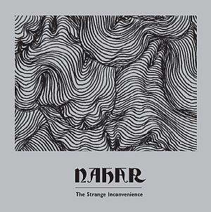 Nahar - The Strange Inconvenience