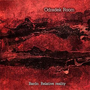 Odradek Room - Bardo. Relative Reality