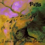 Paths – I Turn My Body from the Sun