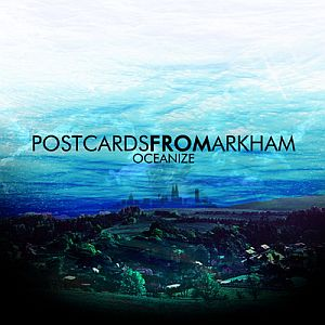 Postcards from Arkham - Oceanize