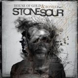 Stone Sour – House of Gold & Bones – Part 1