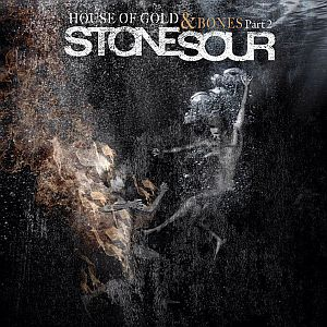 Stone Sour - House of Gold & Bones - Part 2