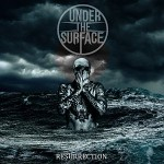 Under the Surface – Resurrection