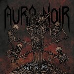 Aura Noir – Out to Die