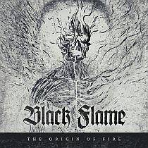 Black Flame - The Origin of Fire