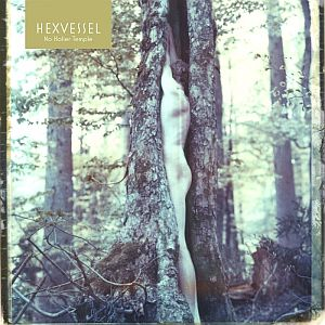 Hexvessel - No Holier Temple