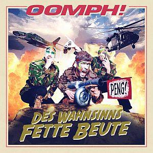 Oomph! – Des Wahnsinns fette Beute