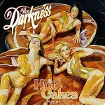The Darkness – Hot Cakes