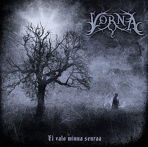 Vorna - Ei valo minua seuraa