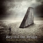 Beyond the Bridge - The Old Man and the Spirit