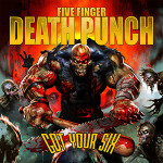Five Finger Death Punch – Got Your Six
