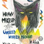 Heavy Make-up, Unkilled Worker Machine – Praha, 8.října