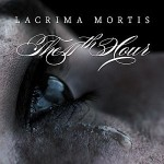 The 11th Hour – Lacrima mortis