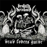 Brutally Deceased - Dead Lovers' Guide