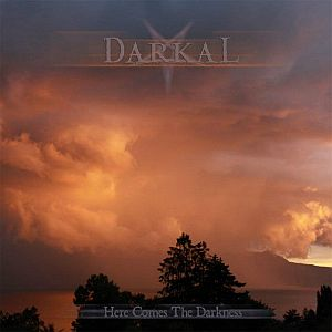Darkal - Here Comes the Darkness