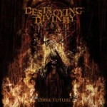 Destroying Divinity - Dark Future