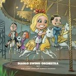 Diablo Swing Orchestra – Sing-Along Songs for the Damned & Delirious