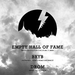 Empty Hall of Fame, BBYB, Drom