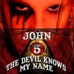 John 5 – The Devil Knows My Name