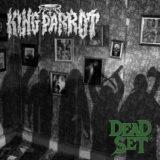King Parrot – Dead Set