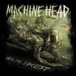 Machine Head – Unto the Locust