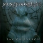 Mushroomhead - Savior Sorrow